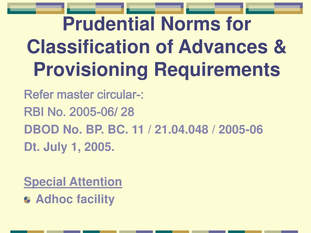 Prudential Norms for Classification of Advances & Provisioning Requirements