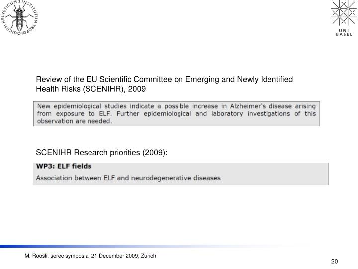 Review of the EU Scientific Committee on Emerging and Newly Identified Health Risks (SCENIHR), 2009