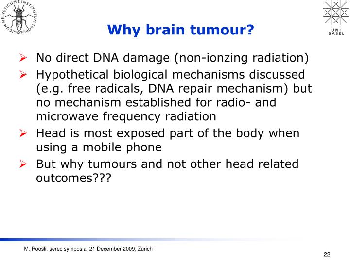 Why brain tumour?