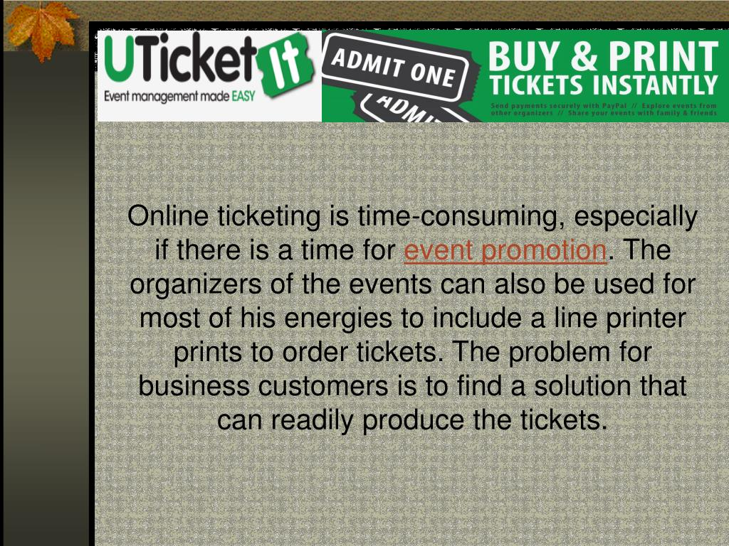 Online ticketing is time-consuming, especially if there is a time for