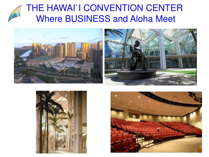 THE HAWAI`I CONVENTION CENTER