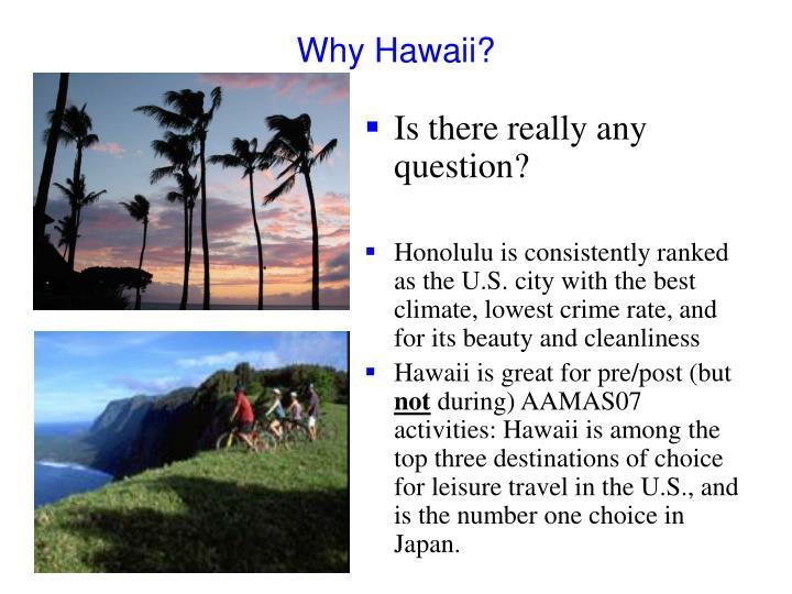 Why Hawaii?