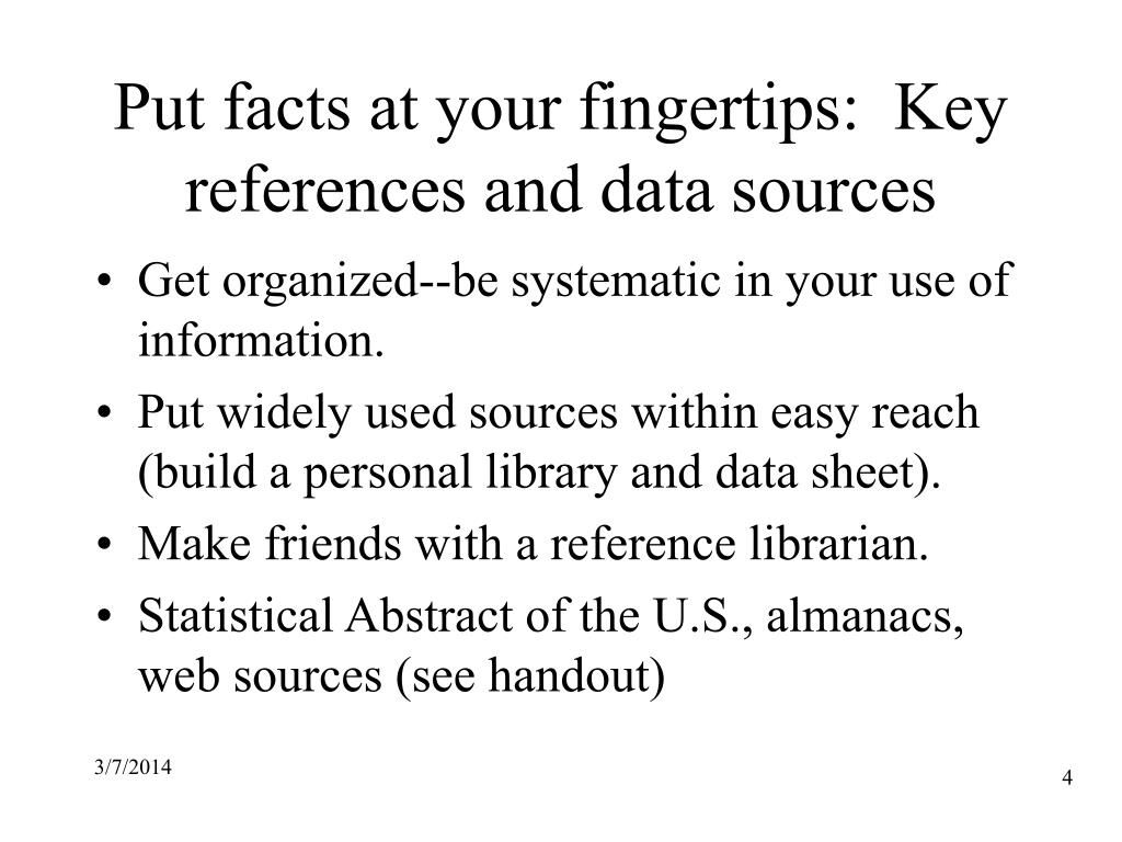 Put facts at your fingertips:  Key references and data sources