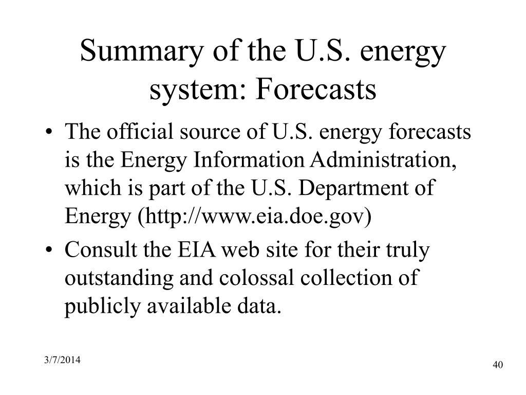 Summary of the U.S. energy system: Forecasts