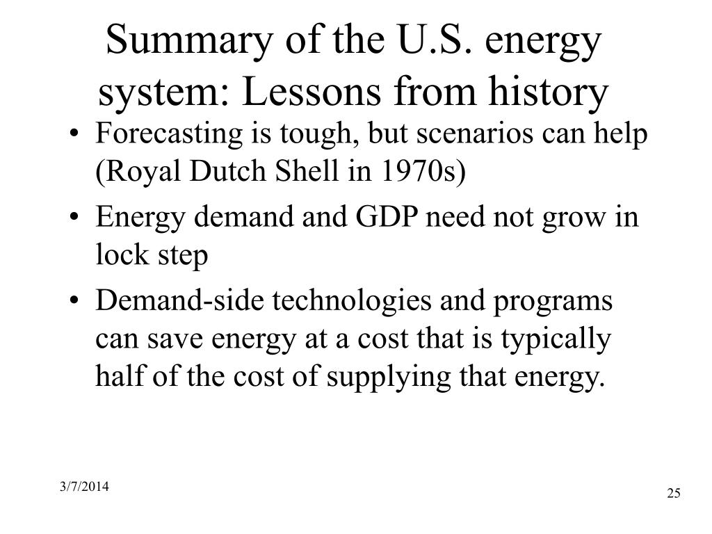 Summary of the U.S. energy system: Lessons from history
