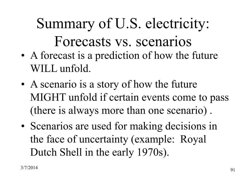 Summary of U.S. electricity: Forecasts vs. scenarios