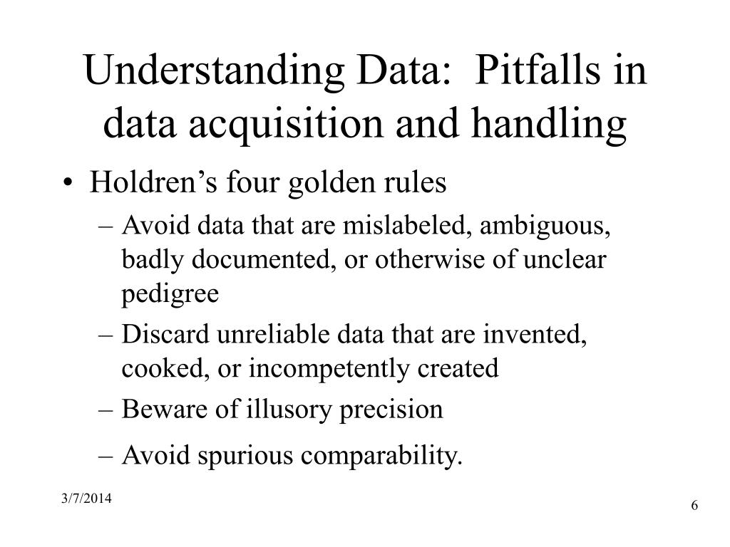 Understanding Data:  Pitfalls in data acquisition and handling