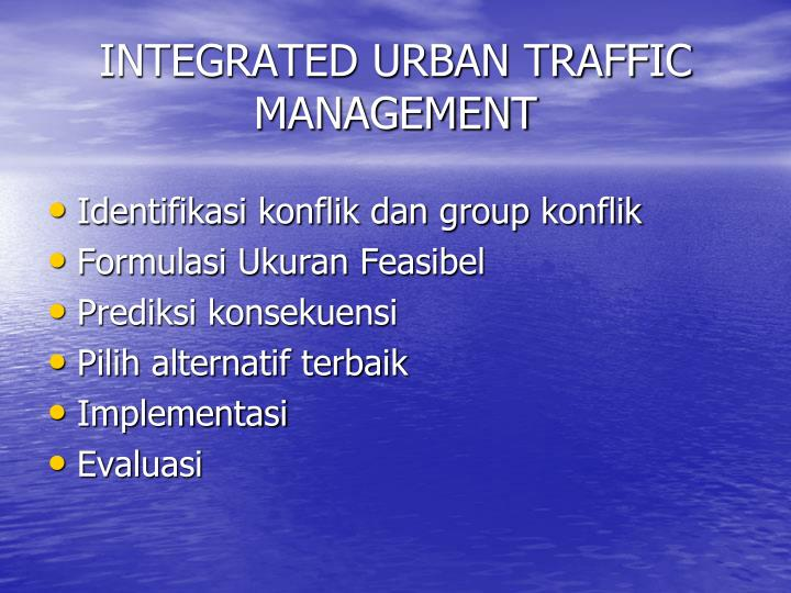 INTEGRATED URBAN TRAFFIC MANAGEMENT