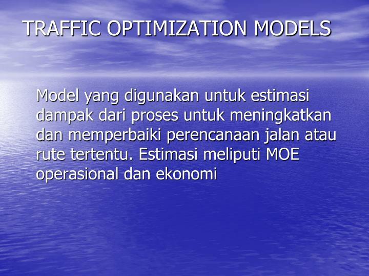 TRAFFIC OPTIMIZATION MODELS