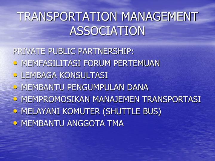 TRANSPORTATION MANAGEMENT ASSOCIATION