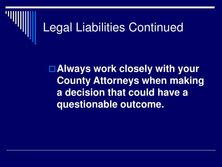 Legal Liabilities Continued