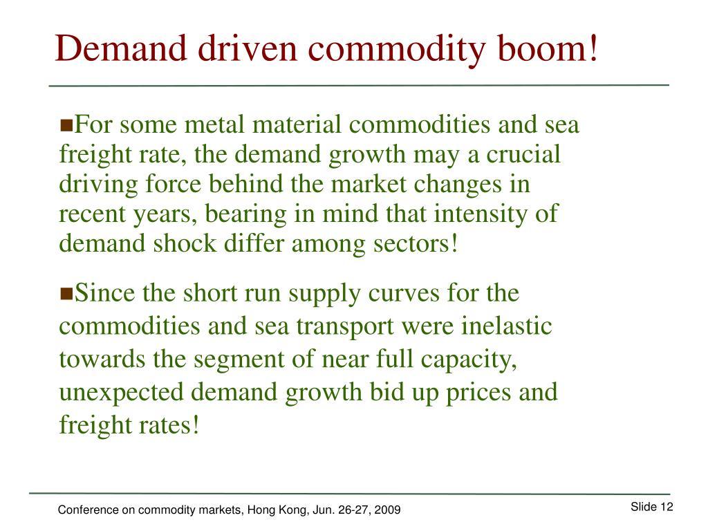 Demand driven commodity boom!