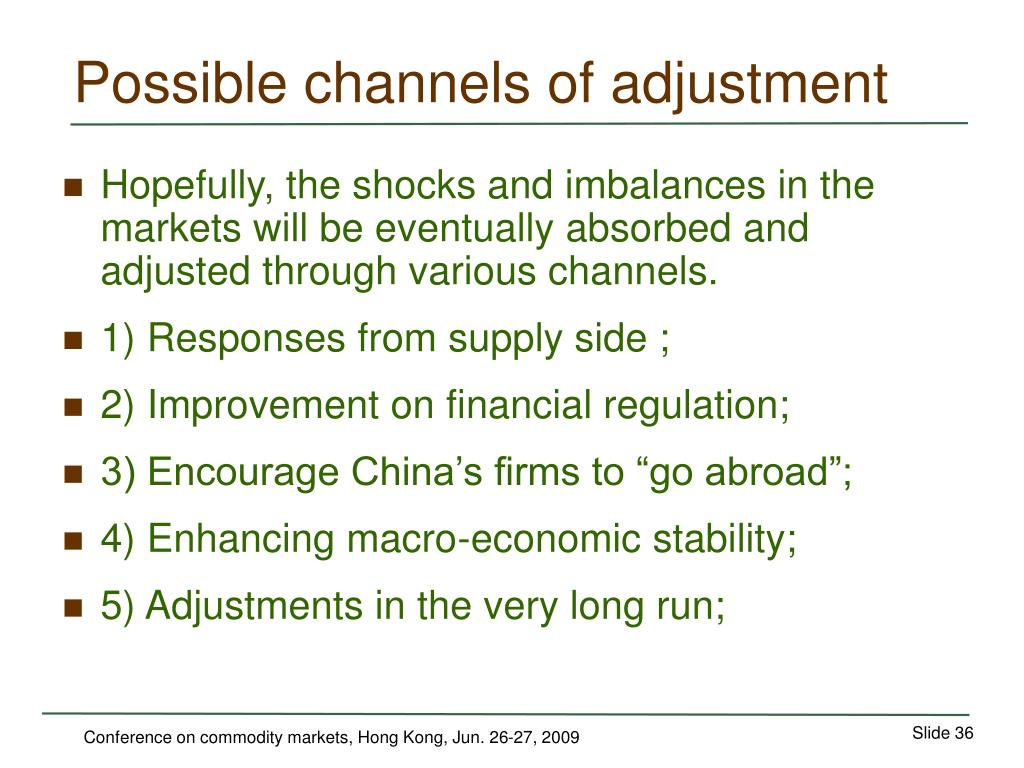Possible channels of adjustment