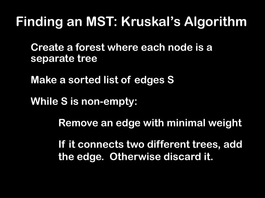 Finding an MST: Kruskal's Algorithm