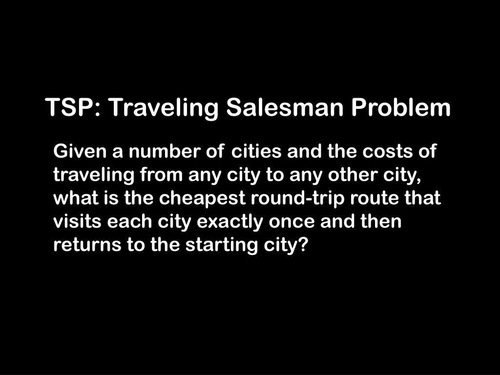 TSP: Traveling Salesman Problem