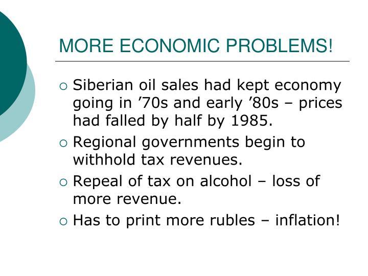 MORE ECONOMIC PROBLEMS!