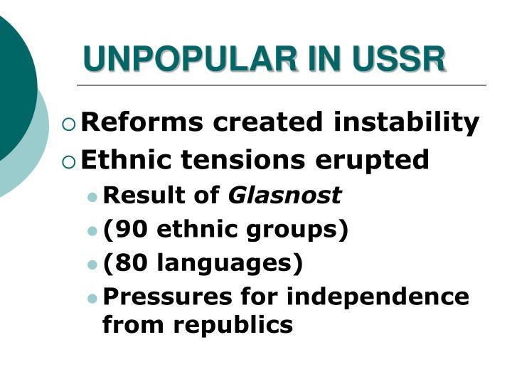 UNPOPULAR IN USSR