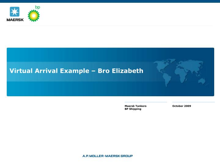 Virtual Arrival Example – Bro Elizabeth