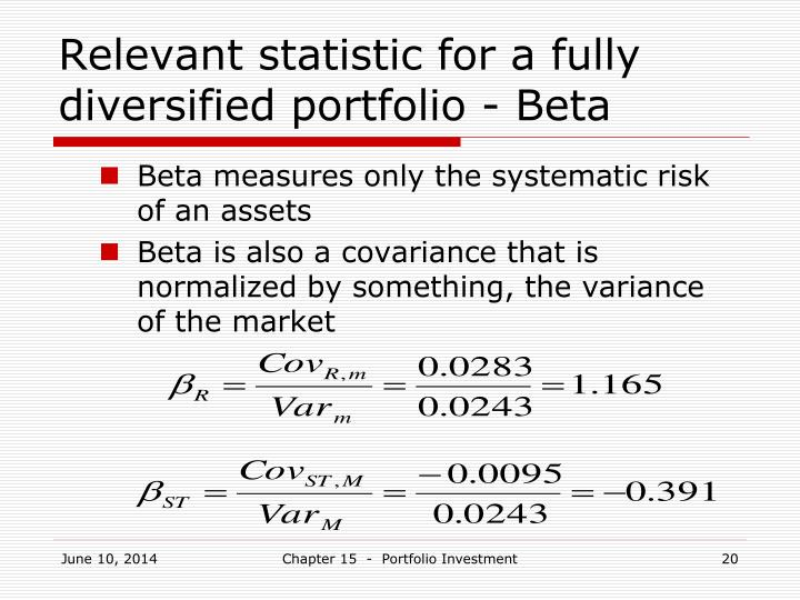 Relevant statistic for a fully diversified portfolio - Beta