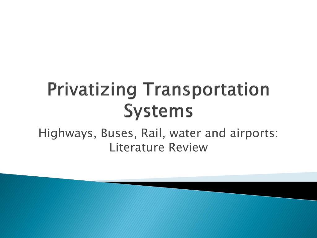 Privatizing Transportation Systems
