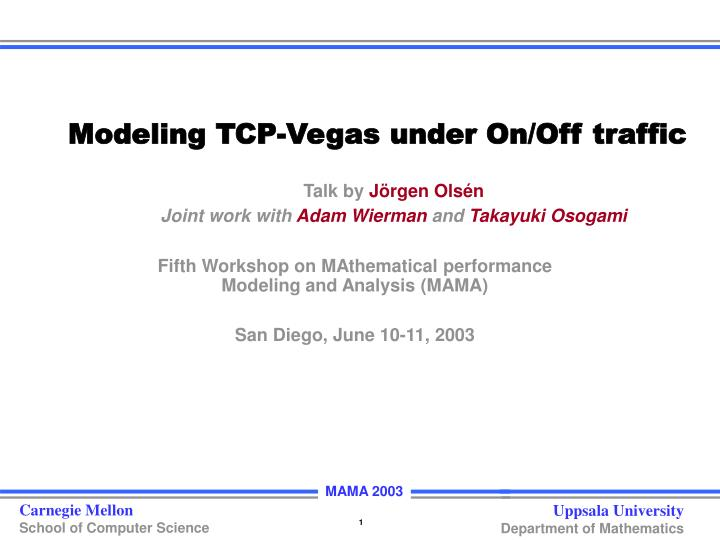 Modeling tcp vegas under on off traffic l.jpg