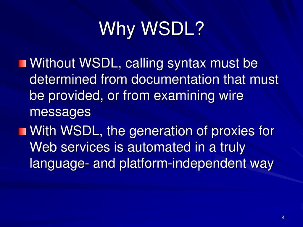 Why WSDL?