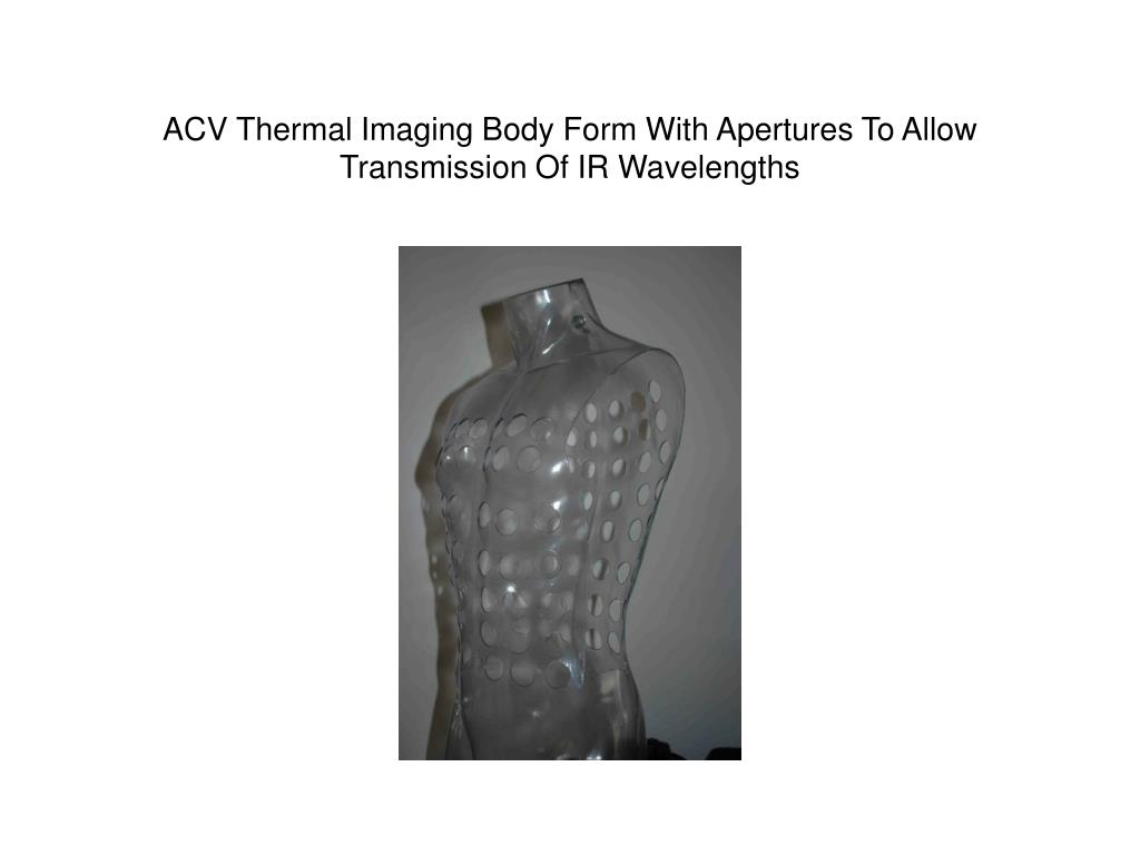 ACV Thermal Imaging Body Form With Apertures To Allow Transmission Of IR Wavelengths