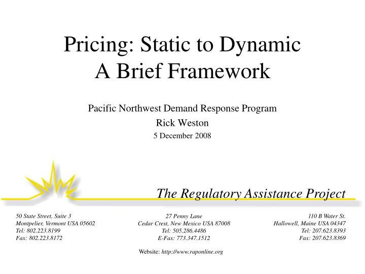 Pricing static to dynamic a brief framework