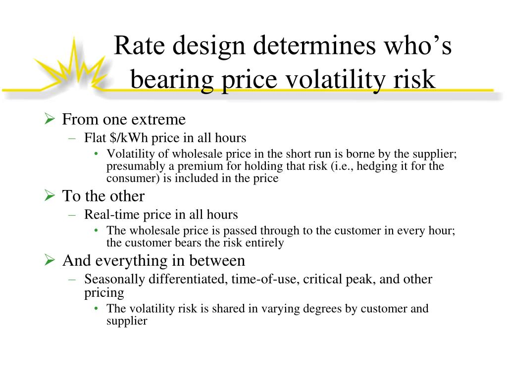 Rate design determines who's bearing price volatility risk