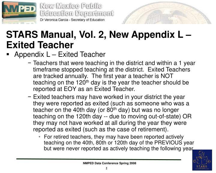 STARS Manual, Vol. 2, New Appendix L – Exited Teacher