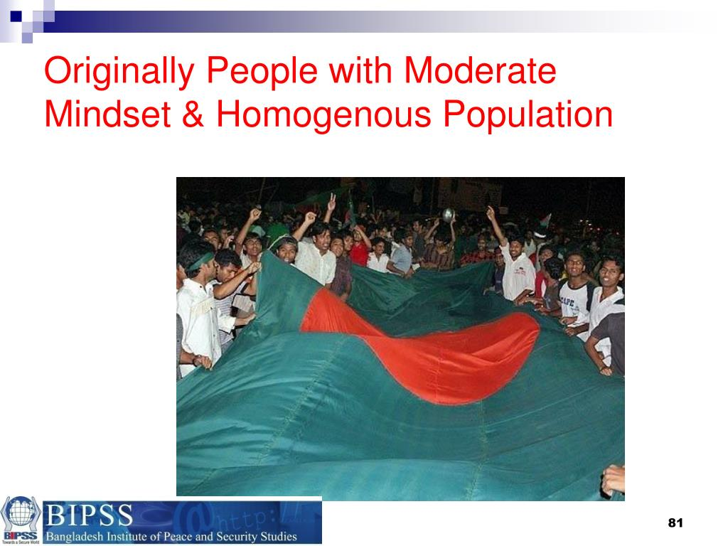 Originally People with Moderate Mindset & Homogenous Population