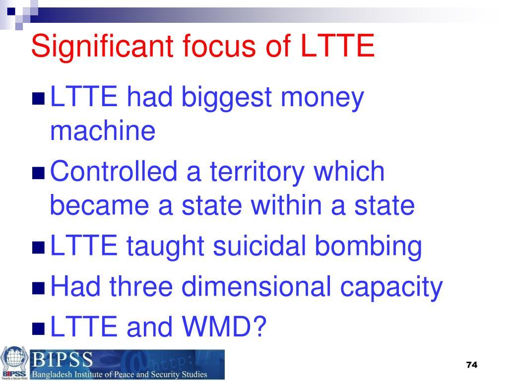 Significant focus of LTTE