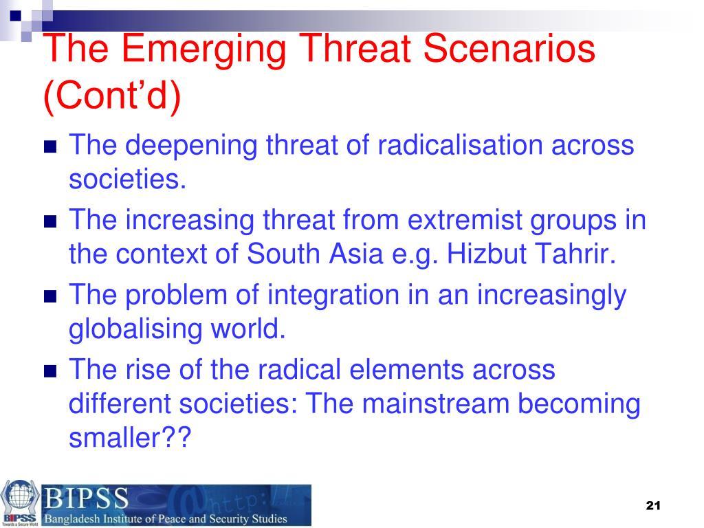 The Emerging Threat Scenarios (Cont'd)