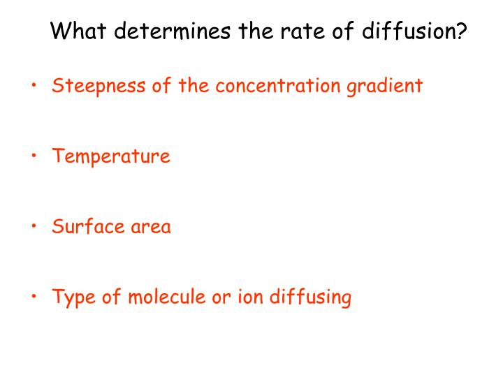 What determines the rate of diffusion?