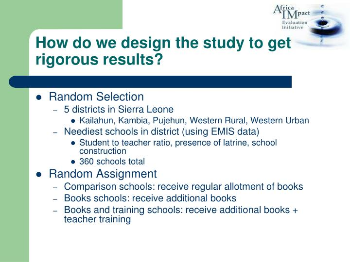 How do we design the study to get rigorous results?