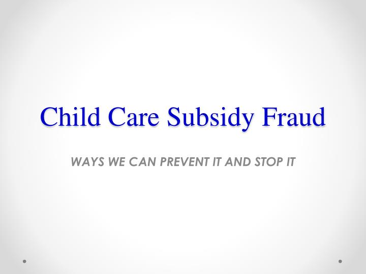 Child Care Subsidy Fraud