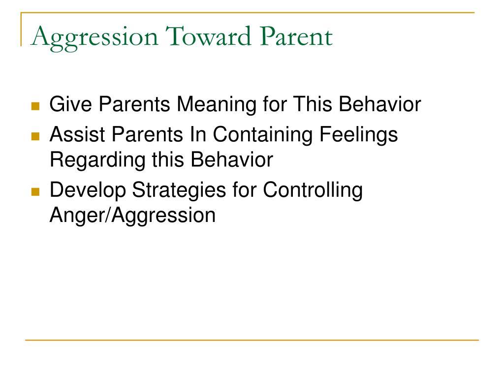 Aggression Toward Parent