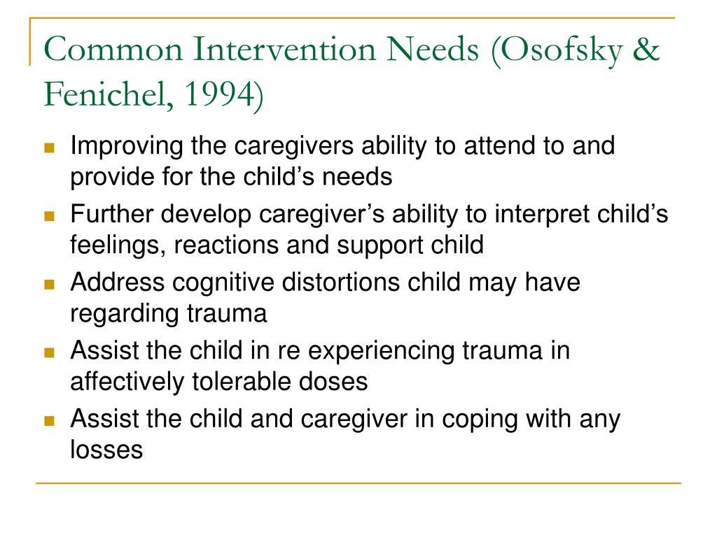 Common Intervention Needs (Osofsky & Fenichel, 1994)