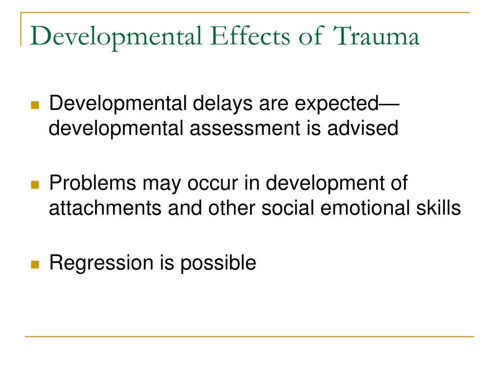 Developmental Effects of Trauma