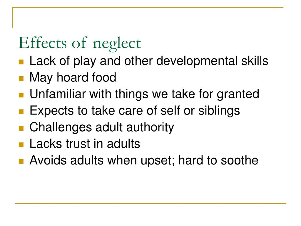 Effects of neglect
