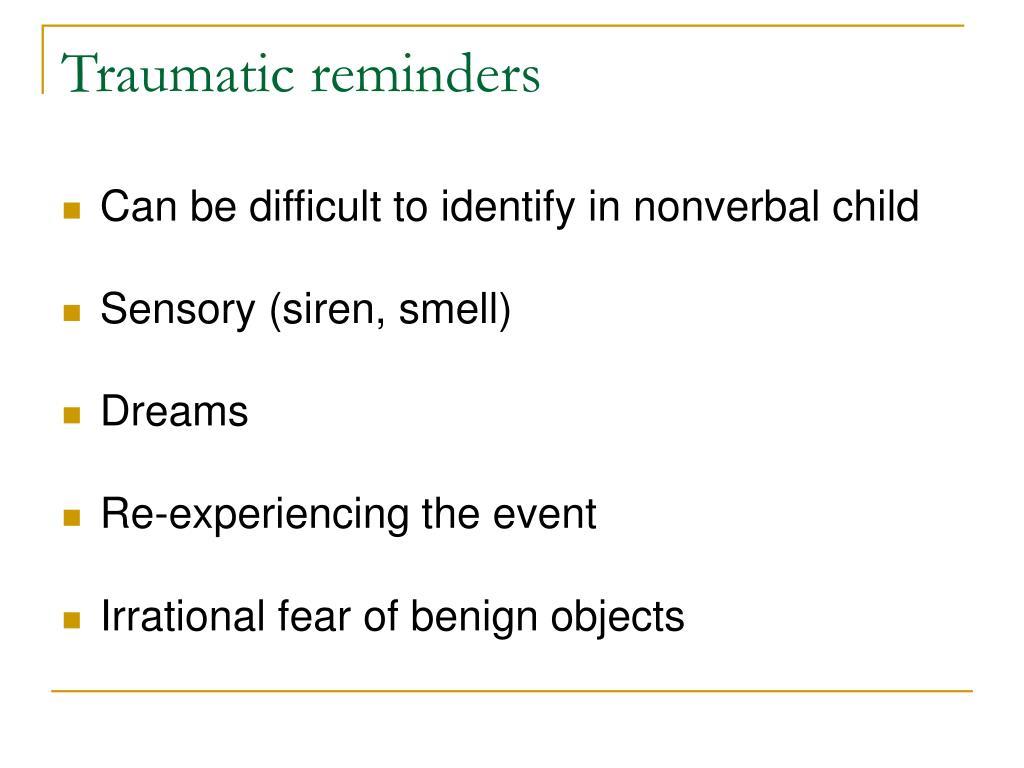 Traumatic reminders