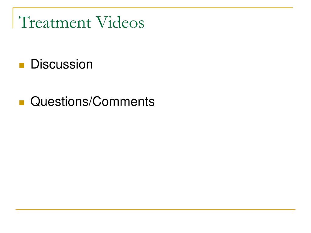 Treatment Videos
