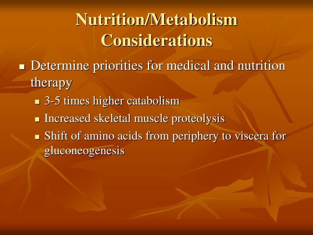 Nutrition/Metabolism Considerations