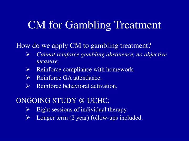 CM for Gambling Treatment