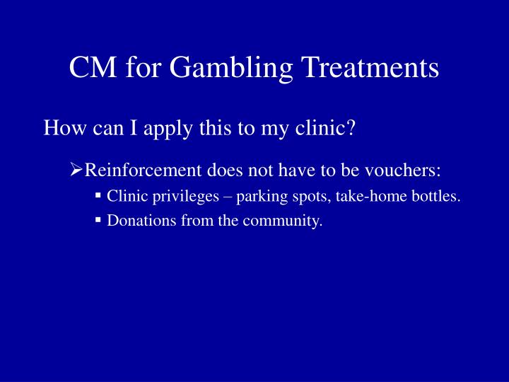CM for Gambling Treatments