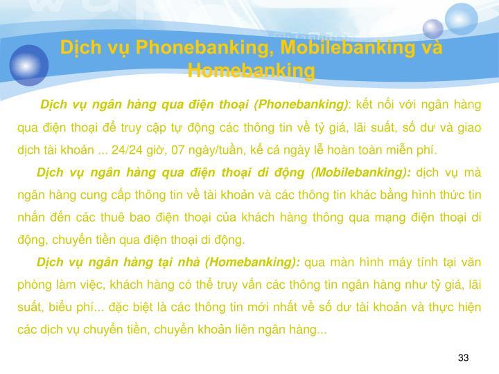 Dịch vụ Phonebanking, Mobilebanking và Homebanking