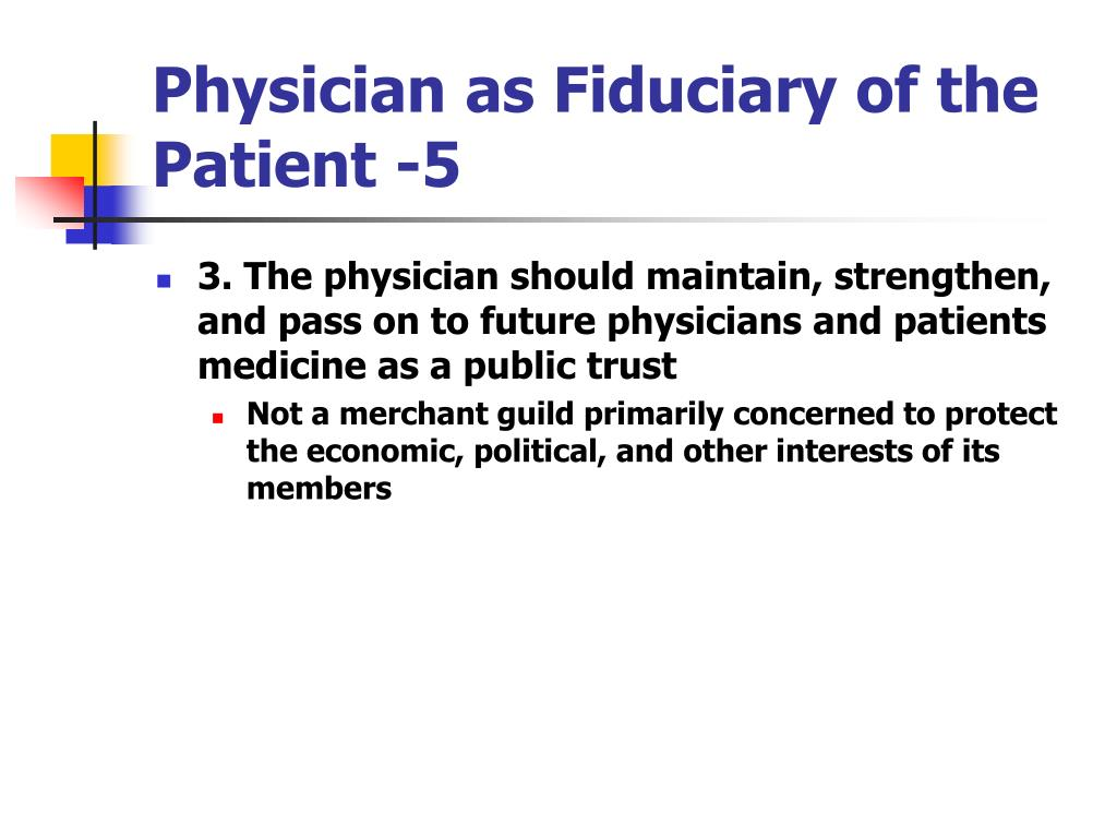 Physician as Fiduciary of the Patient -5