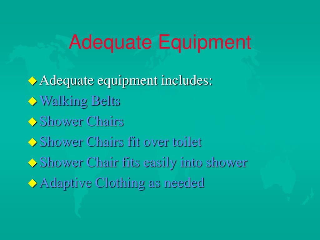 Adequate Equipment