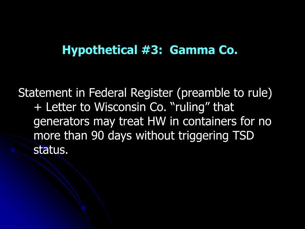 Hypothetical #3:  Gamma Co.