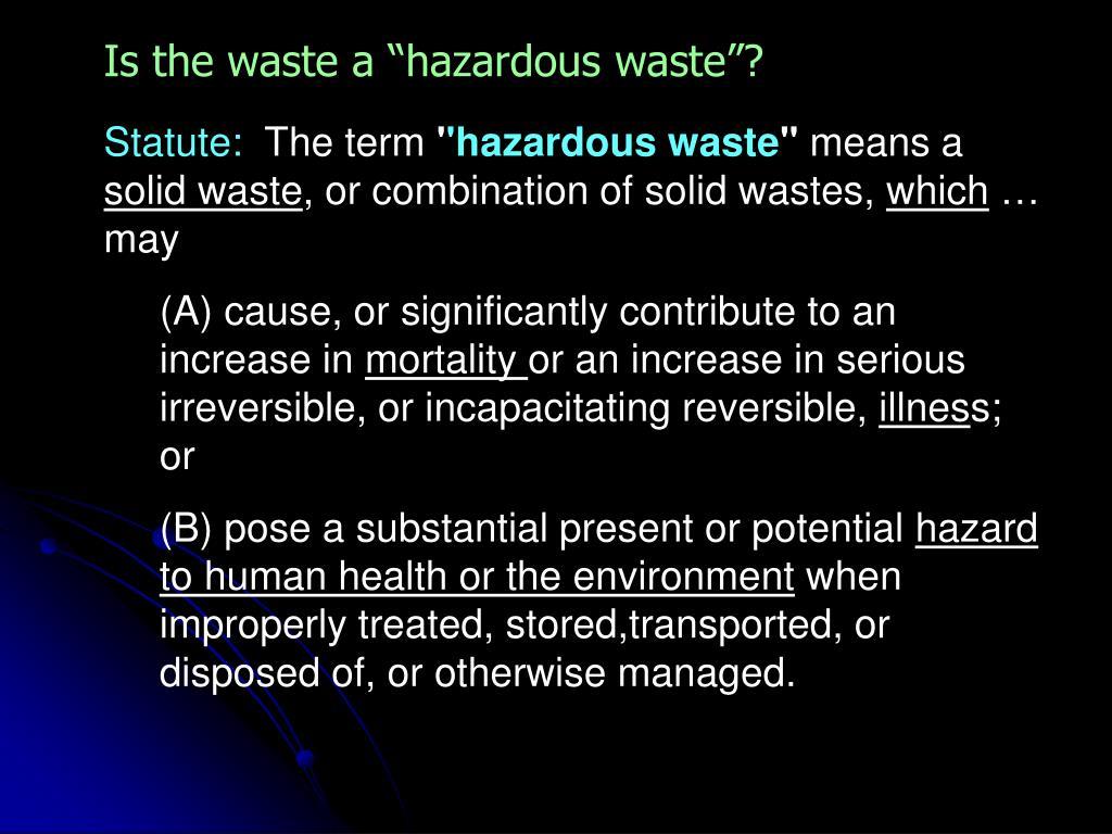 "Is the waste a ""hazardous waste""?"